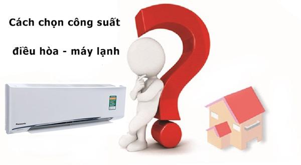 Chọn công suất điều hòa - máy lạnh phù hợp với diện tích phòng