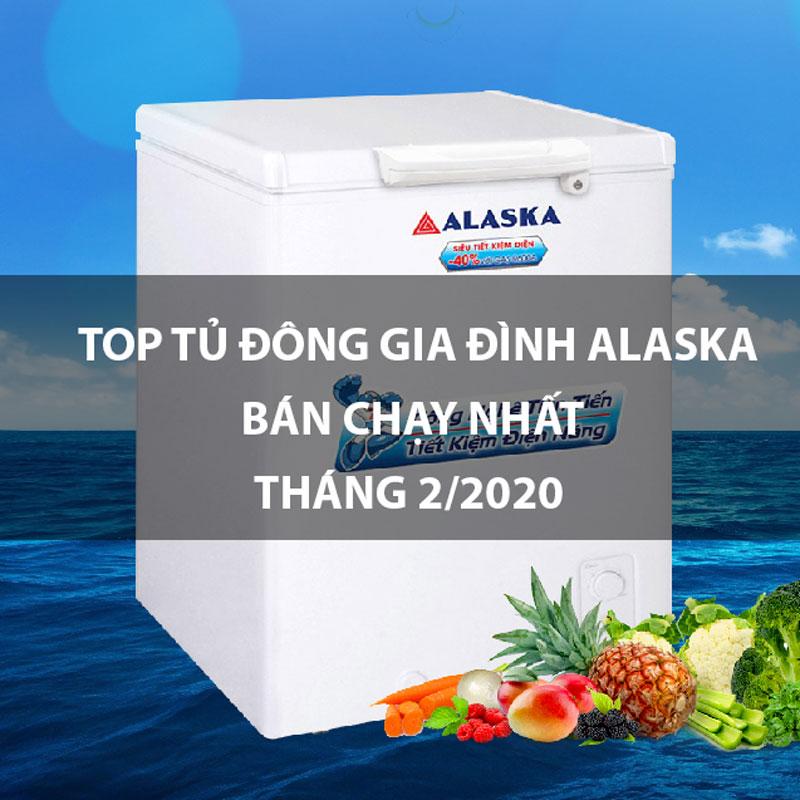Top tủ đông gia đình Alaska bán chạy tháng 2/2020